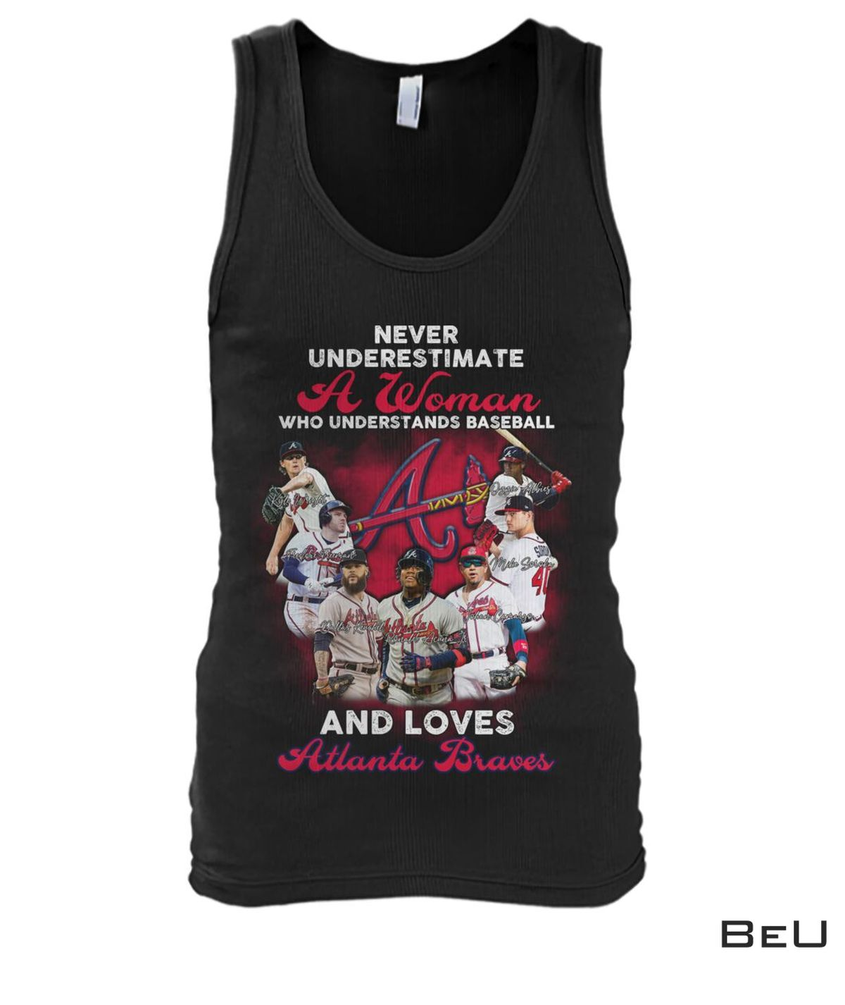 Fantastic Never Underestimate A Woman Who Understands Football And Love Atlanta Braves Shirt