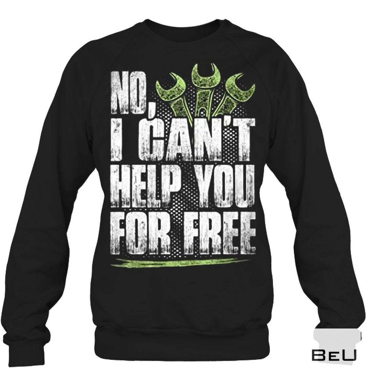 Funny Tee No Help You For Free Shirt
