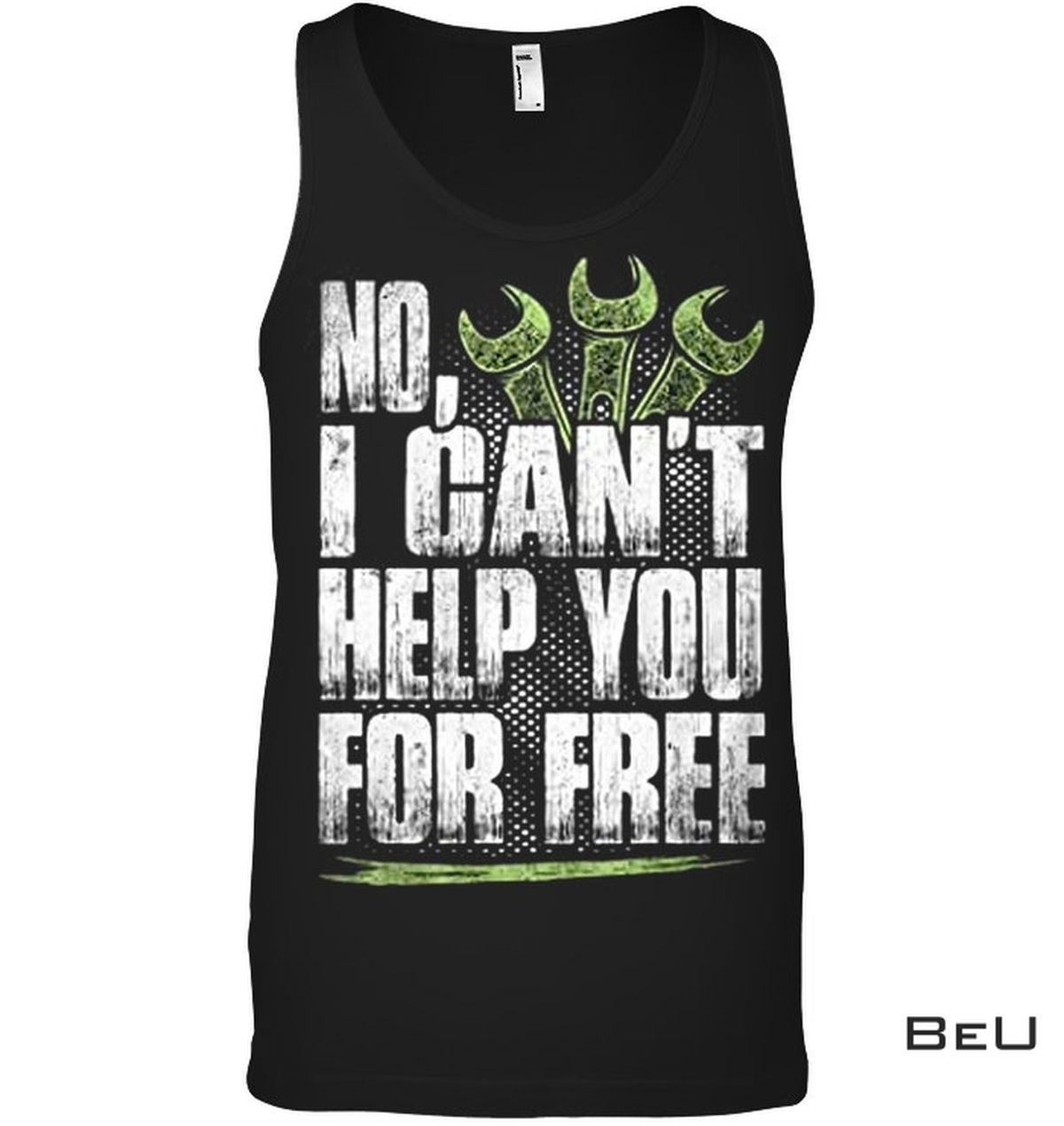 Top No Help You For Free Shirt