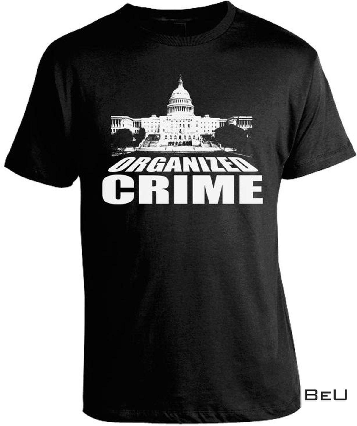 Organized Crime Shirt, Hoodie, Sweatshirt