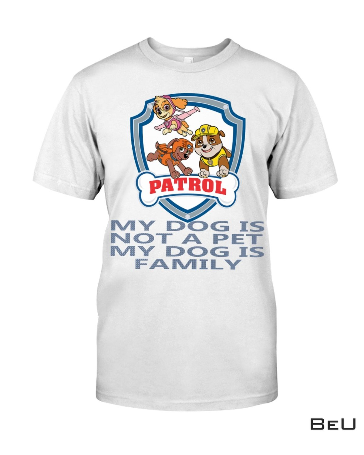 Patrol My Dog Is Not A Pet My Dog Is Family Shirt, hoodie, tank top