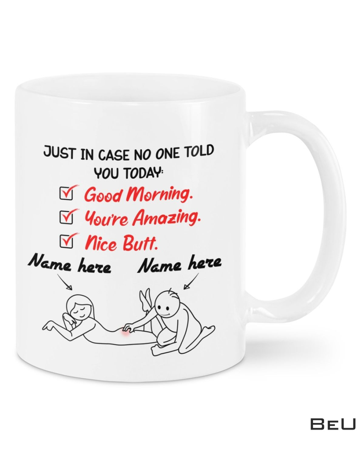 Personalized Just In Case No One Told You Today Mug