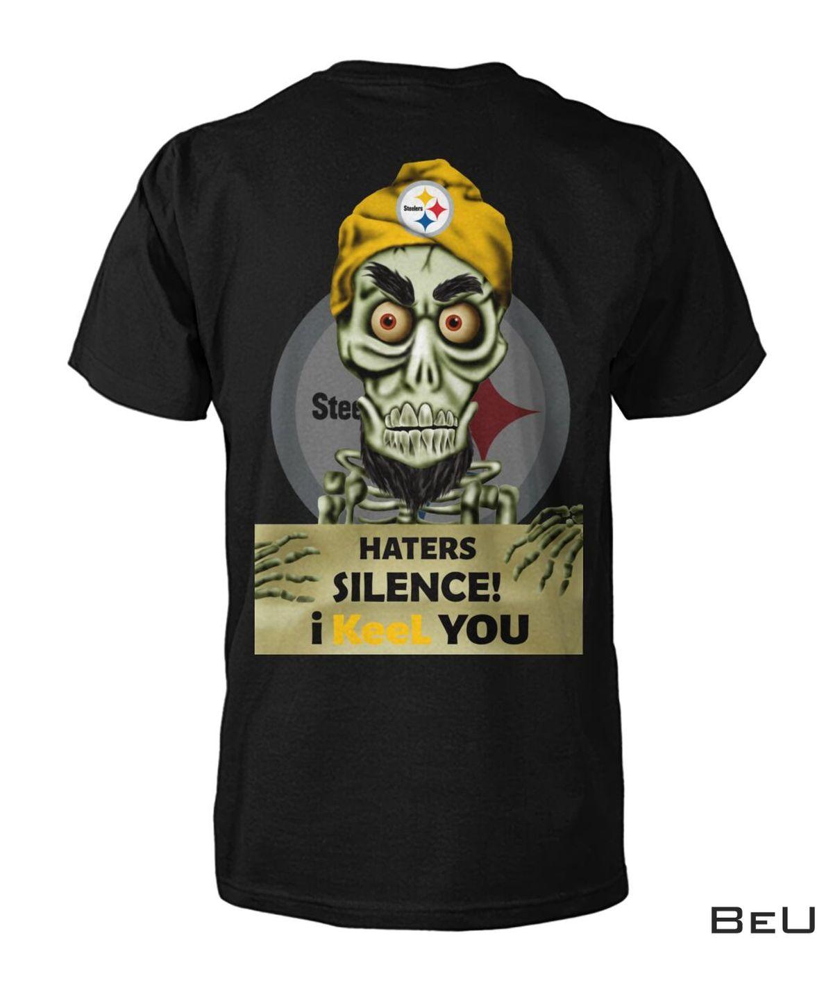 Pittsburgh Steelers Haters Silence I Keel You Skull Football Shirt