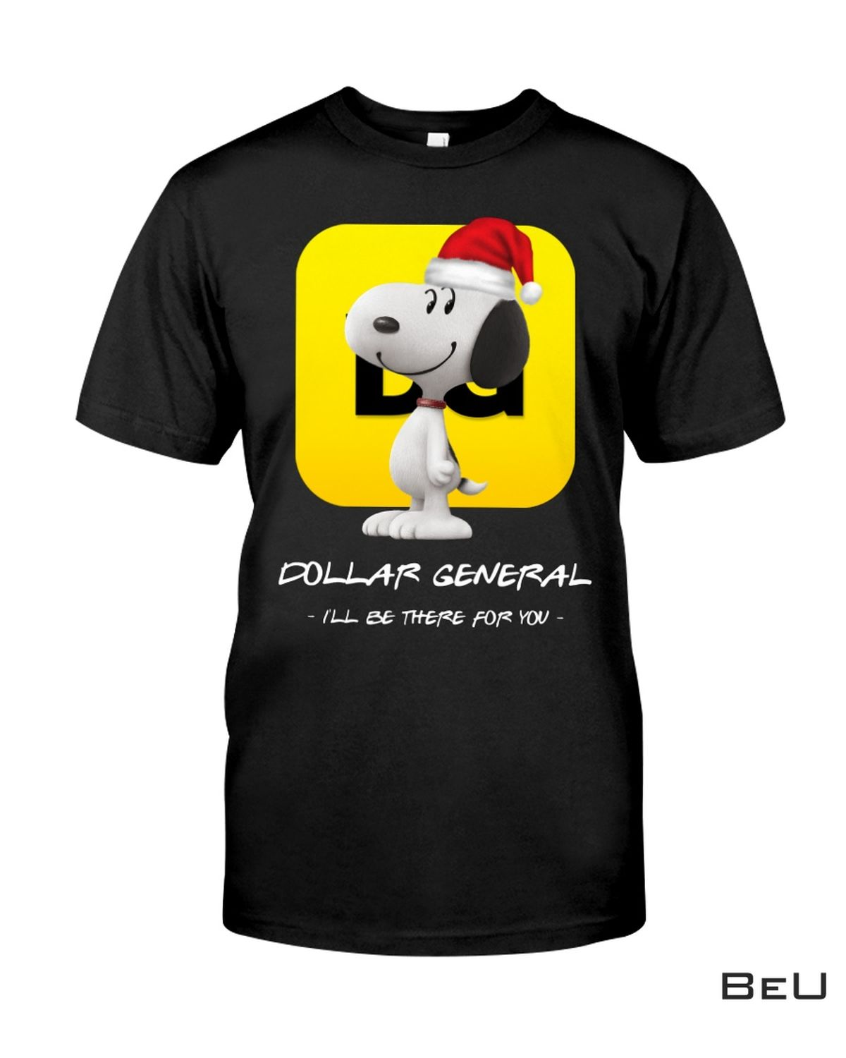 Snoopy Dog Dollar General I'll Be There For You Shirt