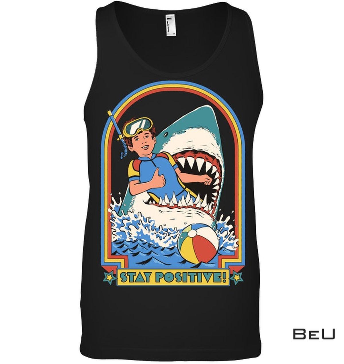 Stay Positive Shark Shirt b