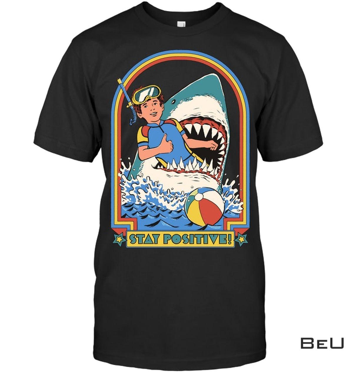 Stay Positive Shark Shirt, hoodie, tank top