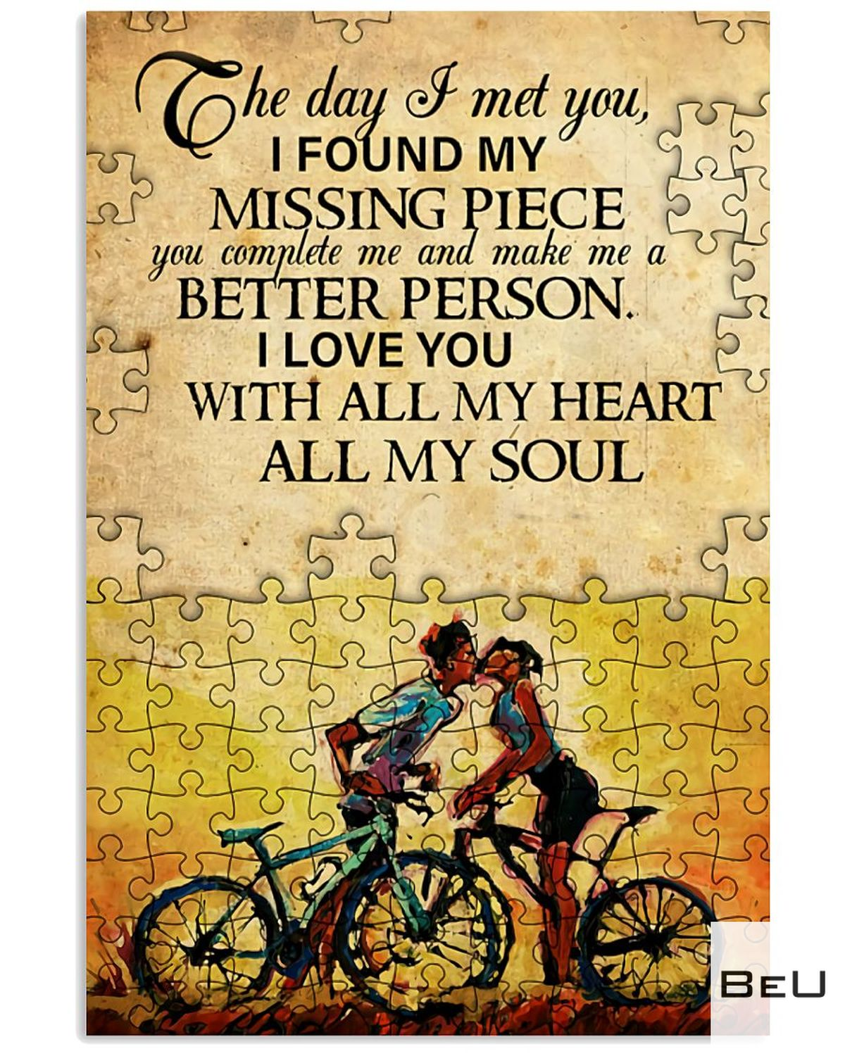 The Day I Met You I Found My Missing Piece Poster