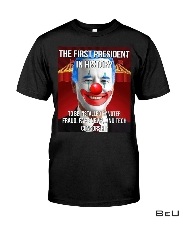 The First President In History Biden Joker Shirt