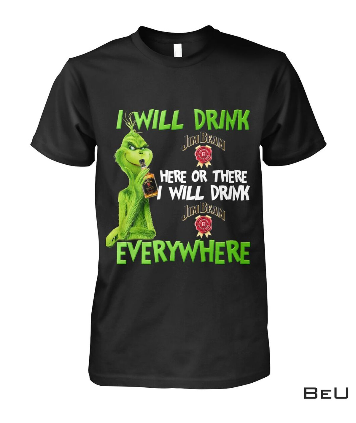 The Grinch I Will Drink Jim Beam Here Or There I Will Drink Jim Beam Everywhere Shirt, hoodie, tank top