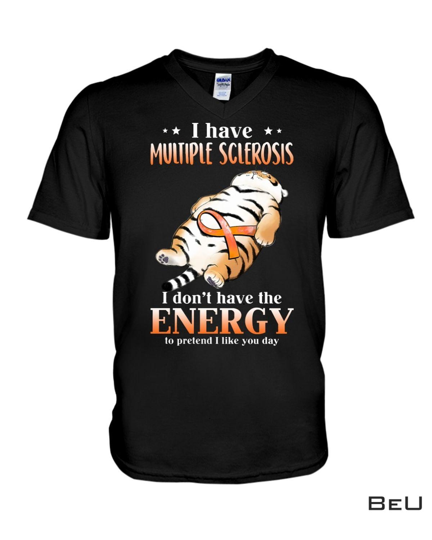 Best Shop Tiger I Have Multiple Sclerosis Shirt