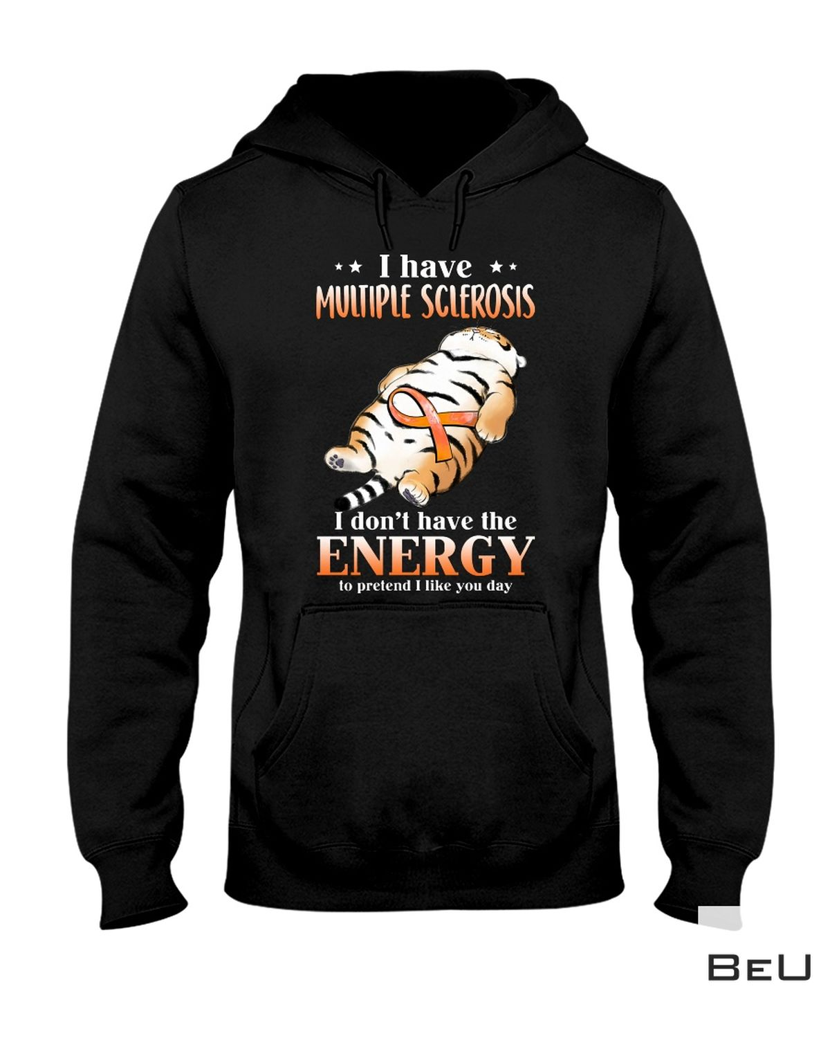 Beautiful Tiger I Have Multiple Sclerosis Shirt