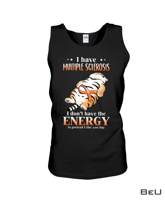 Esty Tiger I Have Multiple Sclerosis Shirt