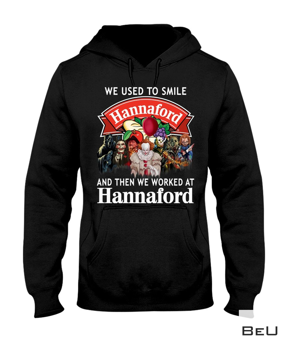 Hot We Used To Smile And Then We Worked At Hannaford Shirt