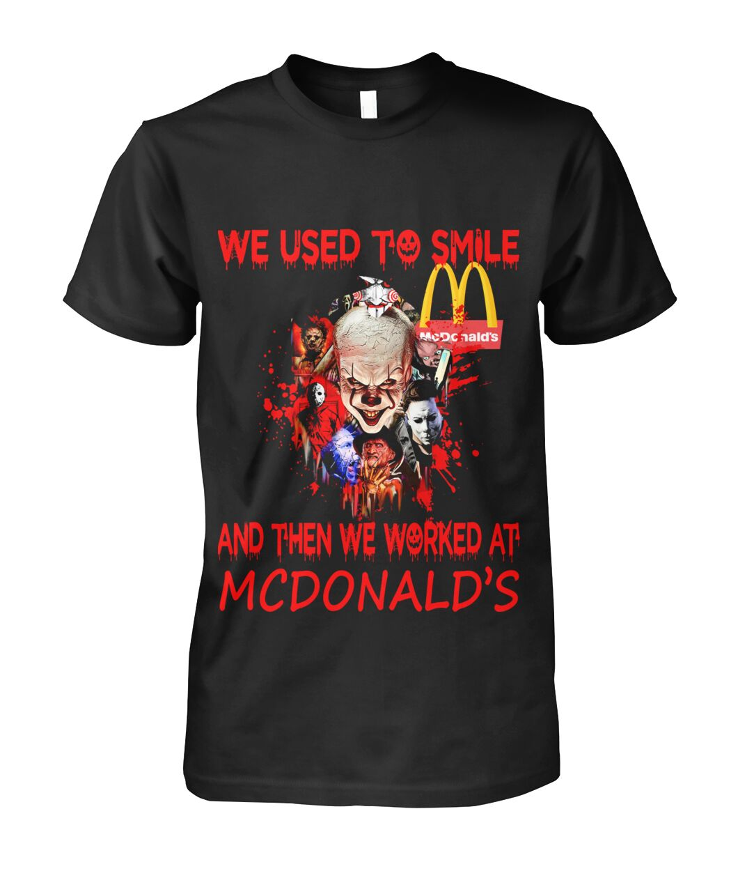 We Used To Smile And Then We Worked At Mcdonald's Shirt