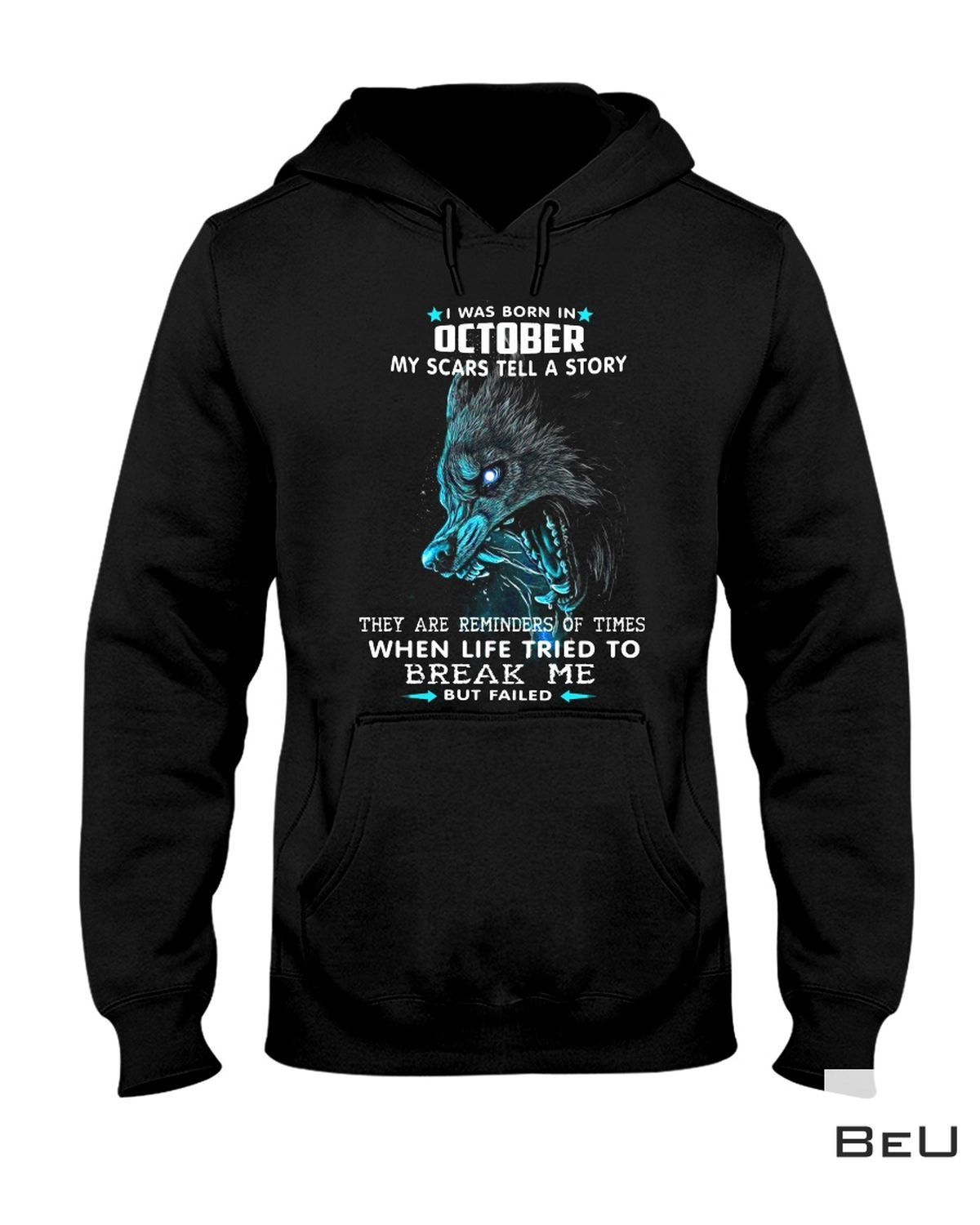 Rating Wolf I Was Born In October Life Tried To Break Me But Fail Shirt